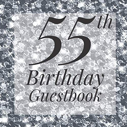 55th Birthday Guestbook: Silver Glitter Sparkle Guest Book - Elegant 55 Birthday Wedding Anniversary Party Signing Message Book - Gift Log & Photo ... Keepsake Present - Special Memories Ideas