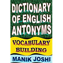 Dictionary of English Antonyms: Vocabulary Building (English Word Power Book 2)