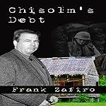 Chisolm's Debt   Frank Zafiro