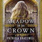 Shadow on the Crown: A Novel | Patricia Bracewell