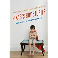 Pixar's Boy Stories: Masculinity in a Postmodern Age