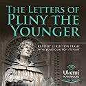 The Letters of Pliny the Younger Audiobook by John B. Firth - translator,  Pliny Narrated by Leighton Pugh