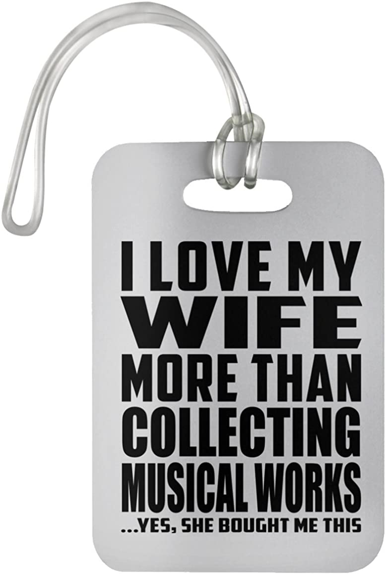 Designsify I Love My Wife More Than Collecting Musical Works - Luggage Tag Etiqueta para Equipaje, Maleta - Regalo para Cumpleaños Aniversario el Día de la Madre o del Padre