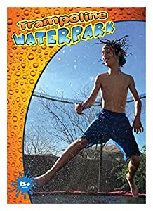 Trampoline Waterpark - Fun Summer Outdoor Water Game Toys Accessories - Best For Boys & Girls And Adults - Made to Attach On Safety Net Enclosure - Tool Free