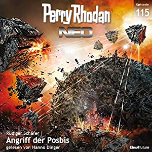 Angriff der Posbis (Perry Rhodan NEO 115) Hörbuch