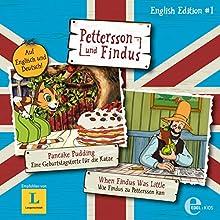 Pancake Pudding / When Findus Was Little (Pettersson und Findus English Edition 1) Hörspiel von Torbjörn Jansson Gesprochen von: Uwe Koschel, Colin Solman