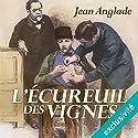 L'écureuil des vignes Hörbuch von Jean Anglade Gesprochen von: Hervé Lavigne