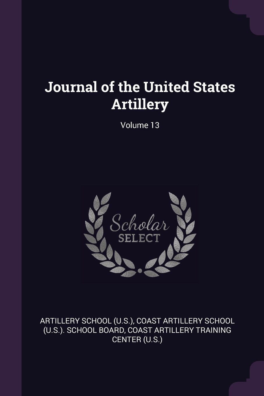 Download Journal of the United States Artillery; Volume 13 ebook