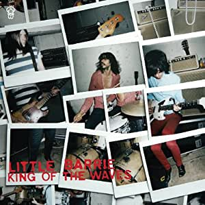 LITTLE BARRIE - KING OF THE WAVES