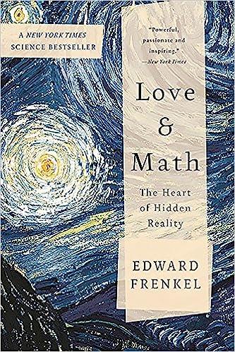 Love and Math: The Heart of Hidden Reality: Edward Frenkel