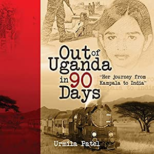 Out of Uganda in 90 Days Audiobook
