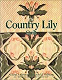 The Country Lily Quilt, Cheryl A. Benner and Rachel T. Pellman, 0934672881