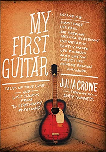 My First Guitar Tales Of True Love And Lost Chords From 70