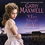 If Ever I Should Love You: A Spinster Heiresses Novel | Cathy Maxwell