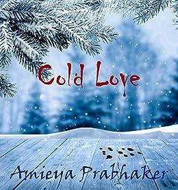 Cold Love by [Prabhaker, Amieya]