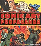img - for Comic Art Propaganda: A Graphic History book / textbook / text book