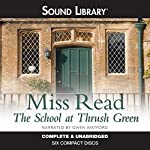 The School at Thrush Green : Thrush Green, Book 9 | Miss Read