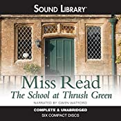 The School at Thrush Green: Thrush Green, Book 9 |  Miss Read