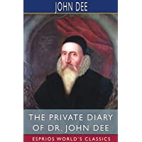 The Private Diary of Dr. John Dee (Esprios Classics)
