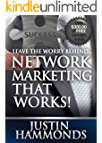 Leave The Worry Behind...Network Marketing That Works! (English Edition)