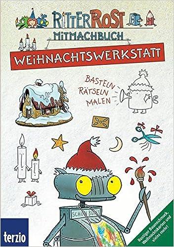 Weihnachtswerkstatt Basteln Ratseln Malen Ritter Rost Amazon De