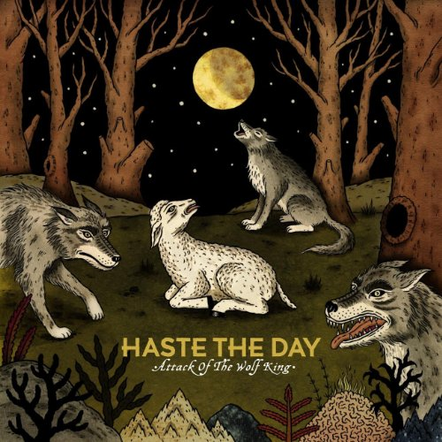 Haste the Day - Attack of the Wolf King (2010)