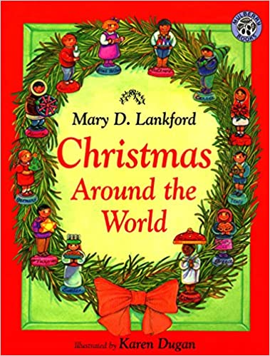 christmas around the world mary d lankford karen dugan irene norman 9780688163235 amazoncom books - Christmas Around The World Decorations