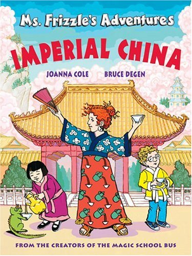 Ms. Frizzle's Adventures: Imperial China  (From the Creator of the Magic School - Ms Magic Frizzle School Bus