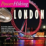 PowerHiking LondonPowerHiking London, Carolyn Hansen and Cathleen Peck, 0578019957