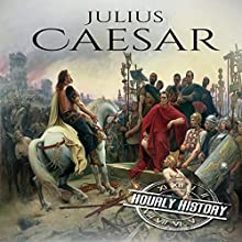 Julius Caesar: A Life from Beginning to End Audiobook by Hourly History Narrated by Grant Finley