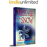 MESSAGE in the SNOW: A holiday psychic thriller mystery (Messages of Murder Book 4)