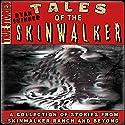 Skinwalker Ranch: Tales of the Skinwalker Audiobook by Ryan Skinner Narrated by Susan Hanfield
