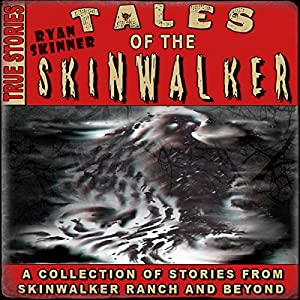 Skinwalker Ranch: Tales of the Skinwalker Audiobook