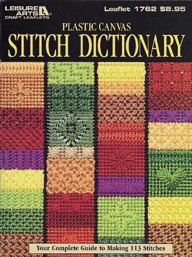 (Plastic Canvas Stitch Dictionary: Your Complete Guide to Making 113 Stiches)