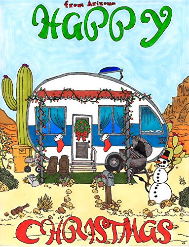 Arizona Christmas Saguaro Lights - Merry Christmas from Arizona Greeting CHRISTMAS Cards with Envelopes set of 10 pen and ink illustration Prints desert camper with saguaros cacti Christmas lights, and a snowman