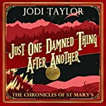 Just One Damned Thing After Another: The Chronicles of St Mary's, Book 1 | Jodi Taylor