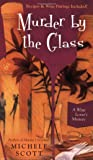 Murder By the Glass (A Wine Lover's Mystery)
