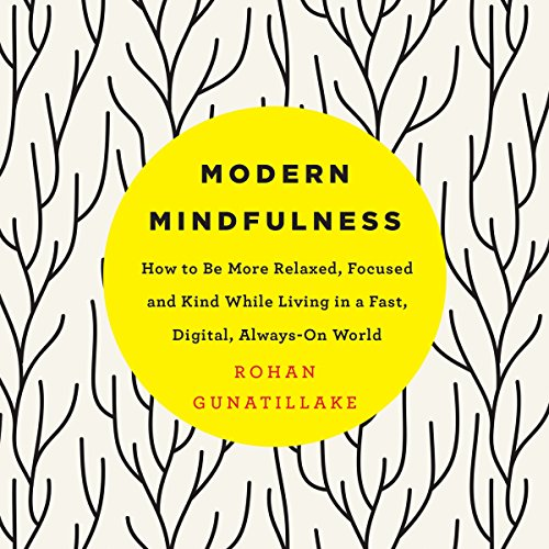 Modern Mindfulness: How to Be More Relaxed, Focused, and Kind While Living in a Fast, Digital, Always-On World cover