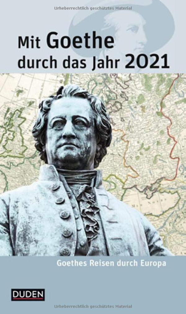 Mit 2021 Calendar Mit Goethe durch das Jahr 2021: Goethes Reisen durch Europa