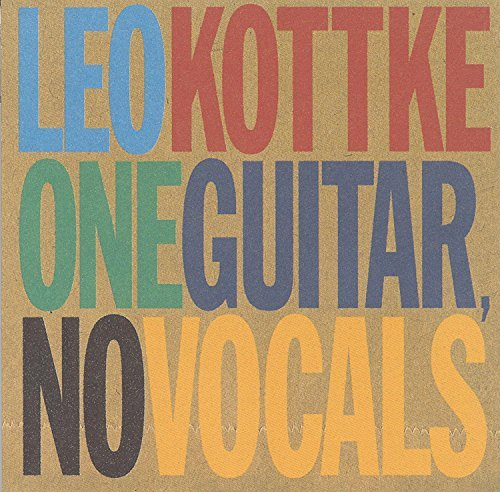 One Guitar No Vocals by Leo Kottke - Kottke Leo Guitar