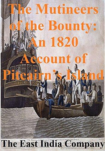 The Mutineers of the Bounty: An 1820 Account of Pitcairn's Island
