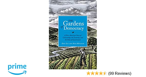 The Gardens Of Democracy A New American Story Of Citizenship The