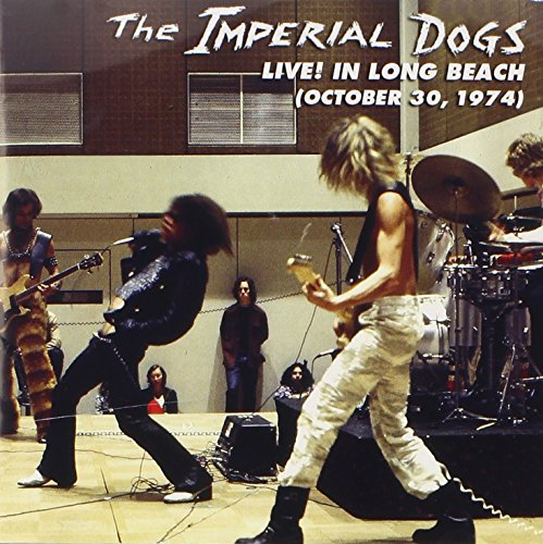 - The Imperial Dogs: Live! in Long Beach