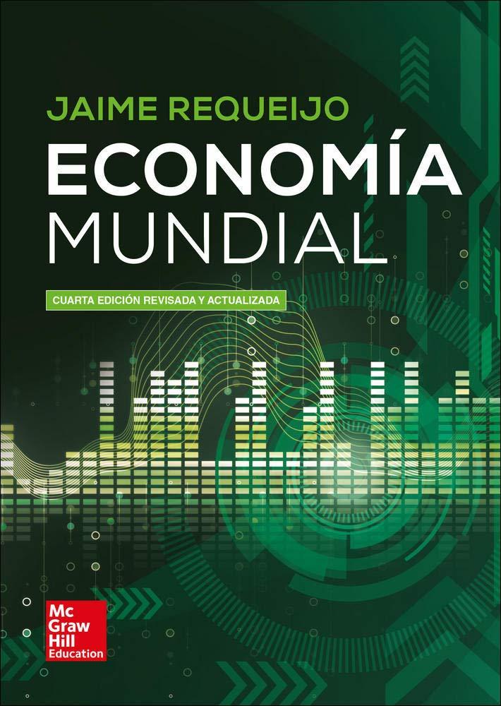LA Economia mundial 4 Ed. revis. y act.: Amazon.es: Requeijo,Jaime: Libros