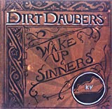 The Dirt Daubers: Wake Up Sinners [Vinyl Maxi-Single] (Vinyl)