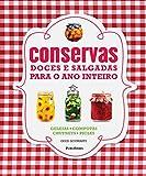Conservas Doces e Salgadas Para O Ano Inteiro (Em Portugues do Brasil)