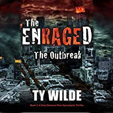 The Enraged: The Outbreak Audiobook by Ty Wilde Narrated by Richard Rieman, Madeline Mrozek