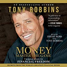 MONEY Master the Game: 7 Simple Steps to Financial Freedom Audiobook by Tony Robbins Narrated by Tony Robbins, Jeremy Bobb
