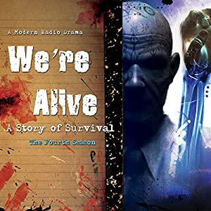We're Alive: A Story of Survival, the Fourth Season Audiobook