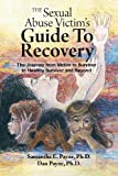 The Sexual Abuse Victim's Guide to Recovery, Samantha E. Payne, 1466401303
